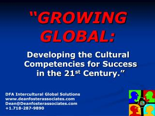 """GROWING GLOBAL:"