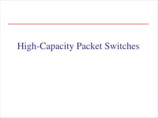 High-Capacity Packet Switches