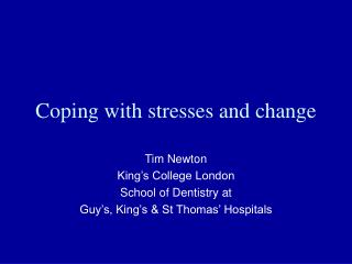 Coping with stresses and change
