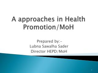 A approaches in Health Promotion/ MoH