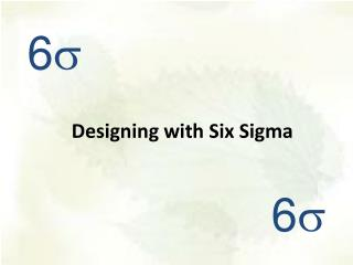 Designing with Six Sigma