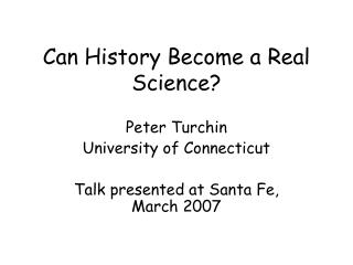 Can History Become a Real Science?