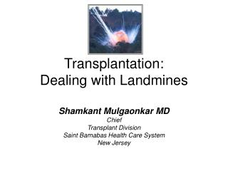 Transplantation: Dealing with Landmines