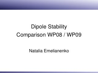 Dipole Stability Comparison WP08 / WP09