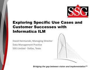 Exploring Specific Use Cases and Customer Successes with Informatica ILM