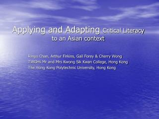 Applying and Adapting  Critical Literacy to an Asian context