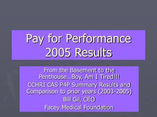 Pay for Performance 2005 Results