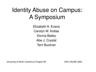 Identity Abuse on Campus: A Symposium