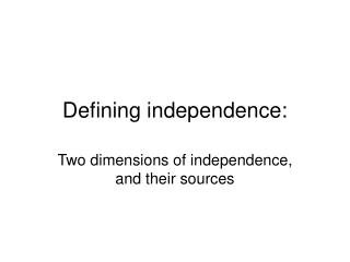 Defining independence: