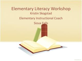 Elementary Literacy Workshop