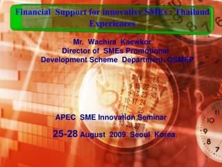 Financial  Support for innovative SMEs : Thailand Experiences