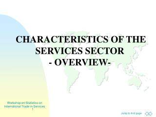 CHARACTERISTICS OF THE SERVICES SECTOR                    - OVERVIEW-