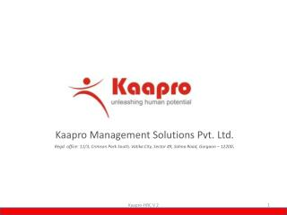 Kaapro Management Solutions Pvt. Ltd. Regd. office: 11/3, Crimson Park South,  Vatika  City, Sector 49, Sohna Road, Gurg