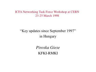 ICFA Networking Task Force Workshop at CERN 23-25 March 1998