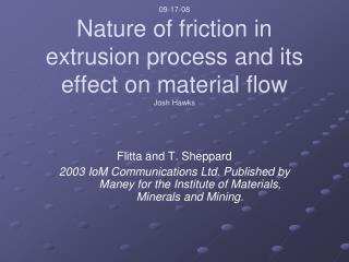 09-17-08 Nature of friction in extrusion process and its effect on material flow Josh Hawks