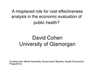 A misplaced role for cost effectiveness analysis in the economic evaluation of public health?