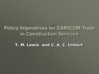 Policy Imperatives for CARICOM Trade  in Construction Services