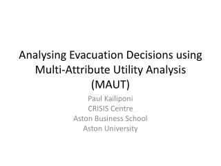 Analysing Evacuation Decisions using Multi-Attribute Utility Analysis (MAUT)