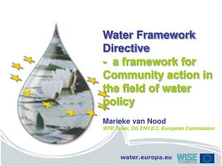 Water Framework Directive  -  a framework for Community action in the field of water policy