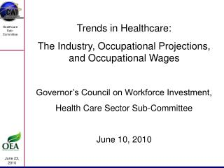 Trends in Healthcare: The Industry, Occupational Projections, and Occupational Wages