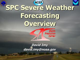 SPC Severe Weather Forecasting Overview
