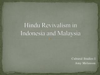 Hindu Revivalism in  Indonesia and Malaysia