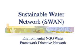 S ustainable  W ater  N etwork (SWAN)