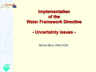 Implementation of the Water Framework Directive - Uncertainty issues -