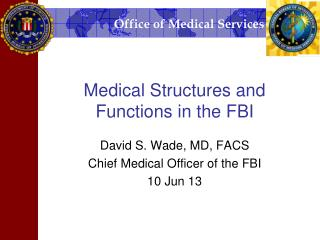 Medical Structures and Functions in the FBI