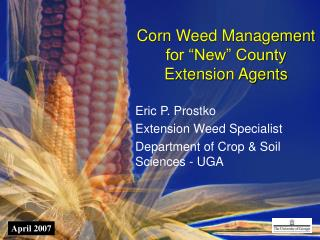 "Corn Weed Management for ""New"" County Extension Agents"