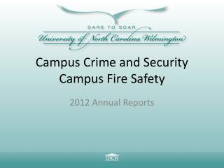 Campus Crime and Security Campus Fire Safety