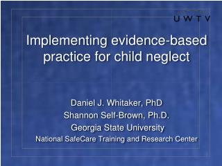 Implementing evidence-based practice for child neglect