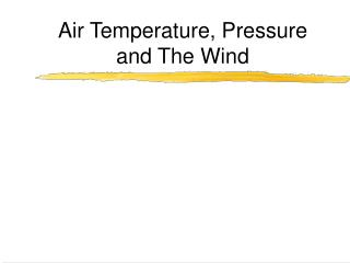 Air Temperature, Pressure and The Wind
