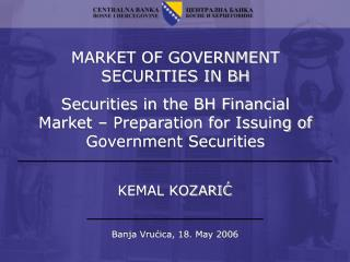 MARKET OF GOVERNMENT SECURITIES IN BH