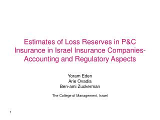 Estimates of Loss Reserves in P&C Insurance in Israel Insurance Companies- Accounting and Regulatory Aspects