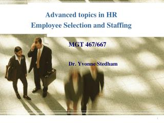Advanced topics in HR  Employee Selection and Staffing