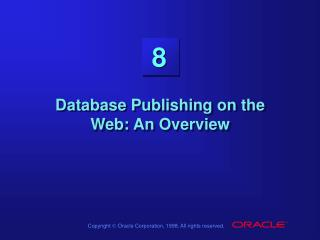 Database Publishing on the Web: An Overview