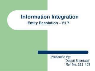Information Integration Entity Resolution – 21.7