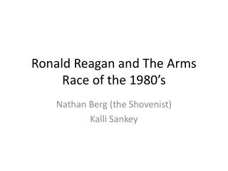 Ronald Reagan and The Arms Race of the 1980's