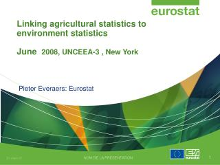 Linking agricultural statistics to environment statistics  June   2008, UNCEEA-3 , New York