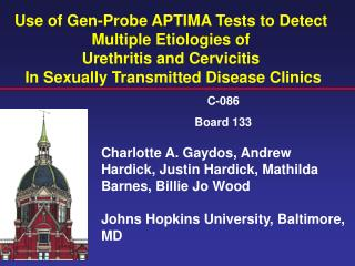 Use of Gen-Probe APTIMA Tests to Detect  Multiple Etiologies of  Urethritis and Cervicitis  In Sexually Transmitted Dise