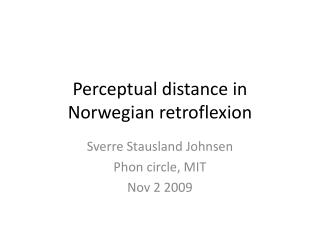 Perceptual distance in Norwegian retroflexion