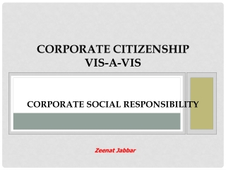 CORPORATE CITIZENSHIP VIS-A-VIS CORPORATE SOCIAL RESPONSIBILITY
