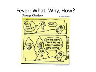 Fever: What, Why, How?