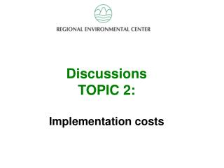 Discussion Topic 2 Discussions TOPIC  2:  Implementation costs