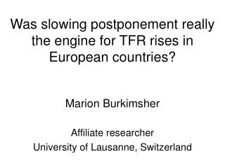 Was slowing postponement really the engine for TFR rises in European countries?
