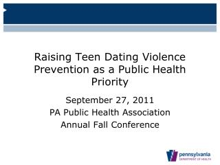 Raising Teen Dating Violence Prevention as a Public Health Priority