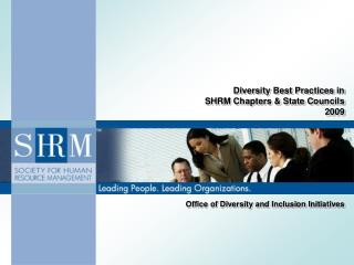Diversity Best Practices in SHRM Chapters & State Councils 2009