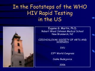 In the Footsteps of the WHO HIV Rapid Testing in the US