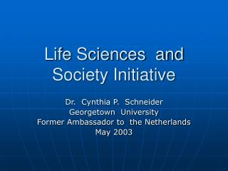 Life Sciences  and Society Initiative
